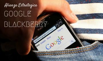 Alianza formada entre Google y Blackberry